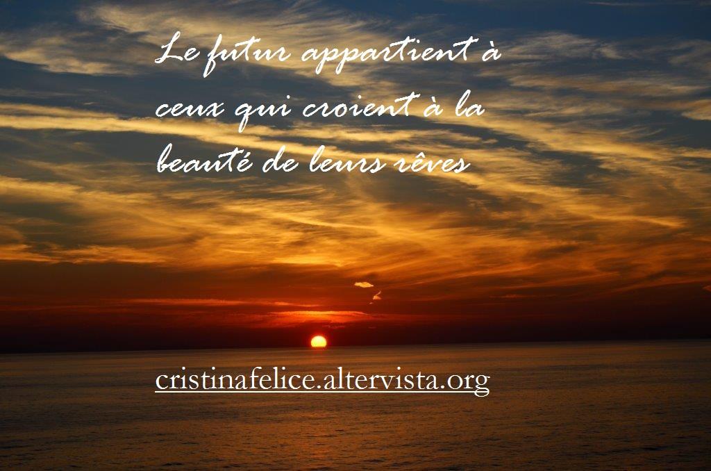 Le futur appartient à ceux qui croient à la beauté de leurs rêves