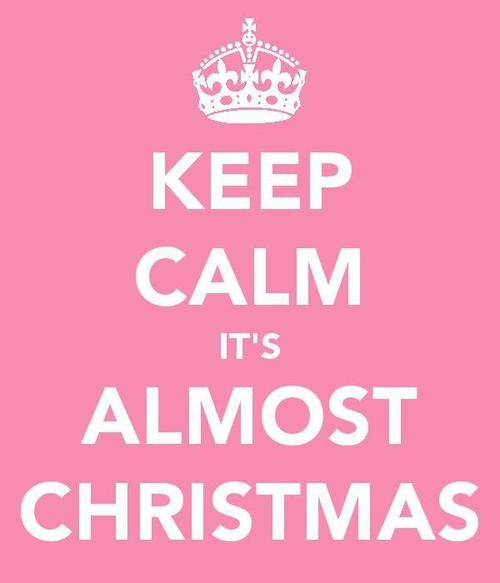 keep calm it's almost christmas