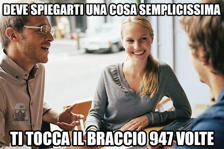 GENTE CHE TI TOCCA IL BRACCIO QUANDO PARLA
